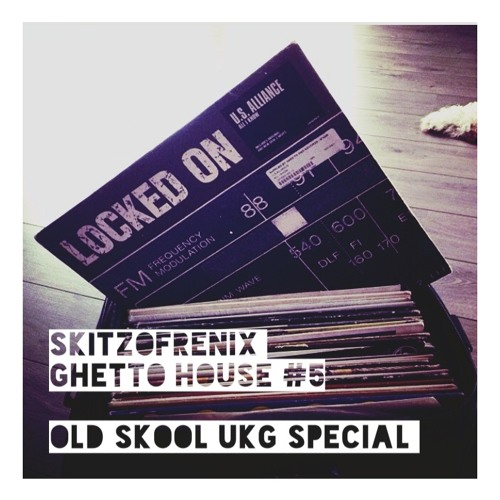 Skitzofrenix ghetto house 5 old school uk garage for Old school house tracks