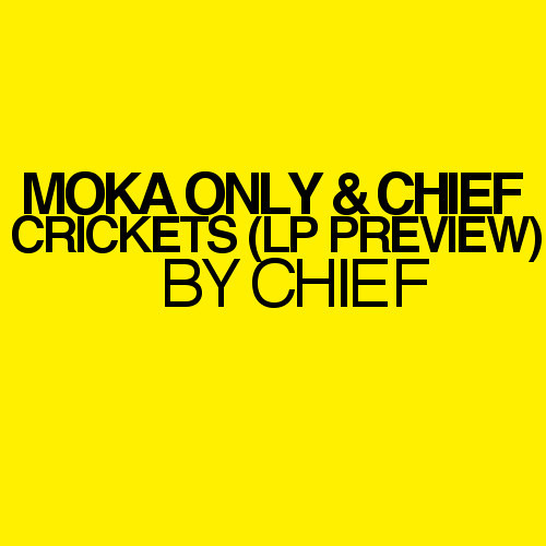 MOKA ONLY & CHIEF - Crickets (Album preview 2011)