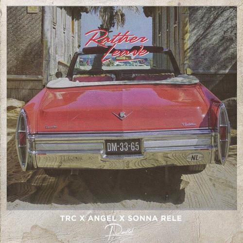 Premiere: TRC x Angel x Sonna Rele - Rather Leave