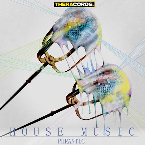 Phrantic - House Music