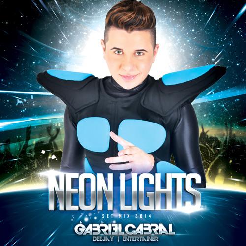DJ Gabriel Cabral - Set Neon Lights | 2014