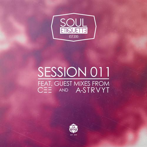Souletiquette Radio Session 011 x C Ξ Ξ & A-S T R V Y T (BMS) Guest Mix