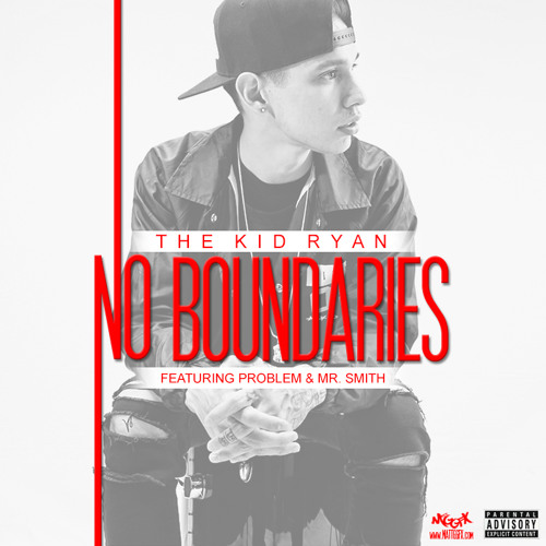 No Boundaries Feat. Problem & Mr. Smith