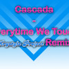 Cascada - Everytime We Touch Remix (Krystyle Project Remix)