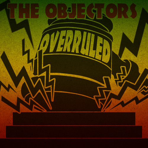The Objectors - The Better of me (Album: Overruled 2014)