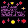 PSYCHO - HEY MR DEEJAY (PLAY THAT SONG 4 ME)