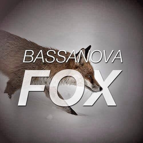 Bassanova - Fox (Original Mix)