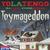 Toymageddon | YO LA TENGO | IRA GLASS | EUGENE MIRMAN