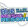 BLUE MUSIC RESORT