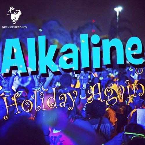 Alkaline - Holiday Again - Notnice Records - June 2014 @GazaPriiinceEnt