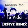 Russian Red - La Cancion De Tu Vida (DeFive I.N.C Remix)