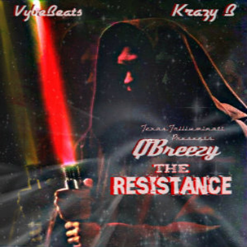 QBreezy - The Resistance (Prod. Vybe Beatz & Krazy B) EXPLICIT (FREE DOWNLOAD)
