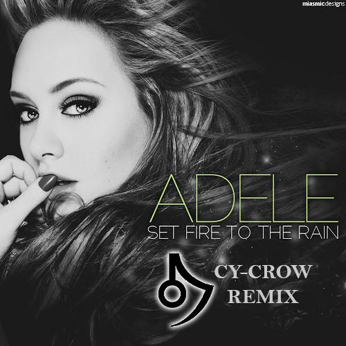 Adele - Set Fire To The Rain (Cy-Crow Remix)