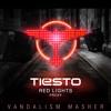 Red Lights Proxy (Vandalism Mashup)- Tiesto - FREE DOWNLOAD