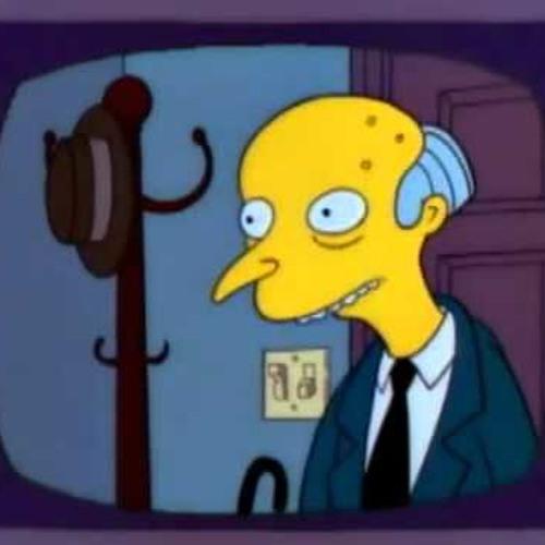 Mr. Burns - Yes
