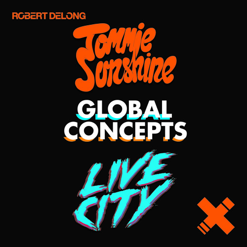 Robert Delong - Global Concepts (Tommie Sunshine & Live City Remix)