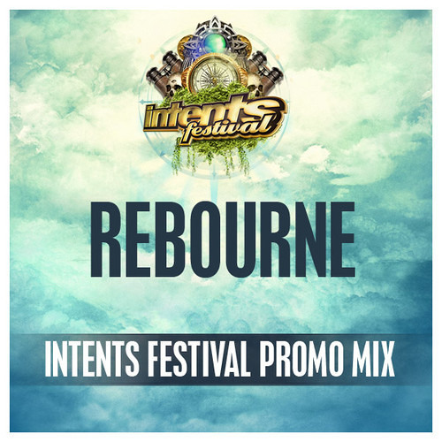 Rebourne - Intents Festival 2014 Warming Up Mix