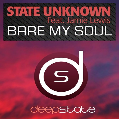 Bare My Soul - State Unknown Feat Jamie Lewis (Promo snippet) (Out Now on Deep State Records)