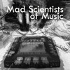 Mad Scientists of Music - Episode 1 - 'Learning How to Listen'