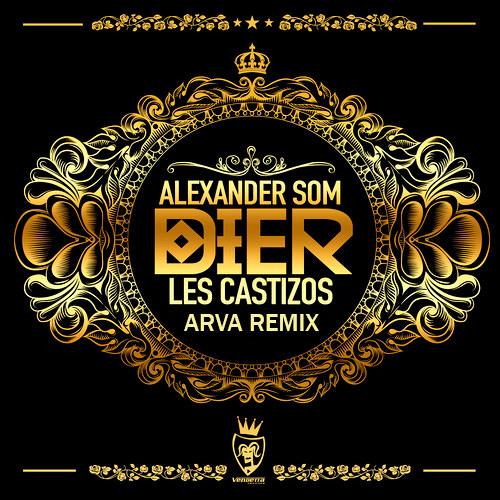 Dier - Alexander Som & Les Castizos (ARVA Remix)