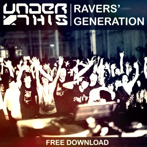 Under This - Ravers' Generation (Original Mix) [FREE D/L]