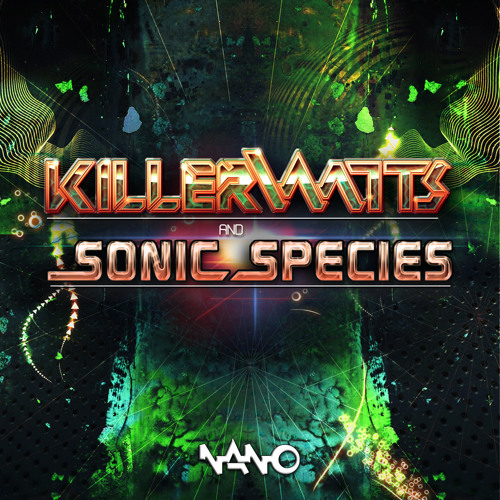 Killerwatts - Psychedelic Liberation (Sonic Species RMX)