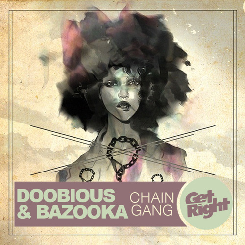 Doobious & Bazooka - CHAIN GANG (Free Download)
