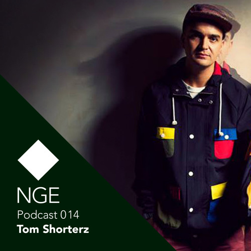 NGE Podcast 014: Tom Shorterz
