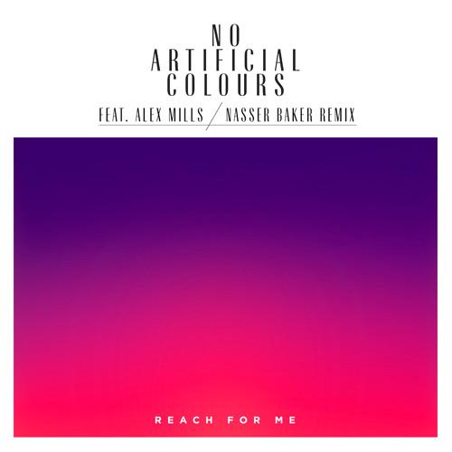 No Artificial Colours feat. Alex Mills - Reach For Me (Nasser Baker Remix)