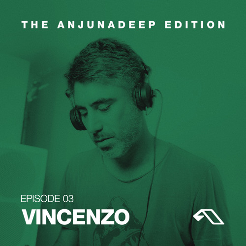 The Anjunadeep Edition 03 with Vincenzo