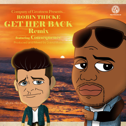 Get Her Back Remix by Robin Thicke featuring Consequence