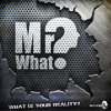 Mr.What?-U Create Your Own Reality