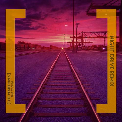 The Penelopes-Time To Shine (Night Drive Remix)