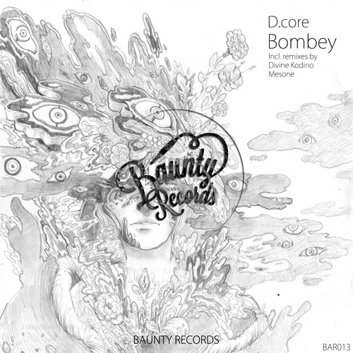 D.core - Bombey (Remix Divine Kodino)