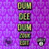 Dum Dee Dum (Gully's Zouk Edit)
