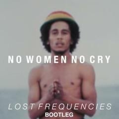Bob Marley - No Women No Cry (Lost Frequencies Bootleg)