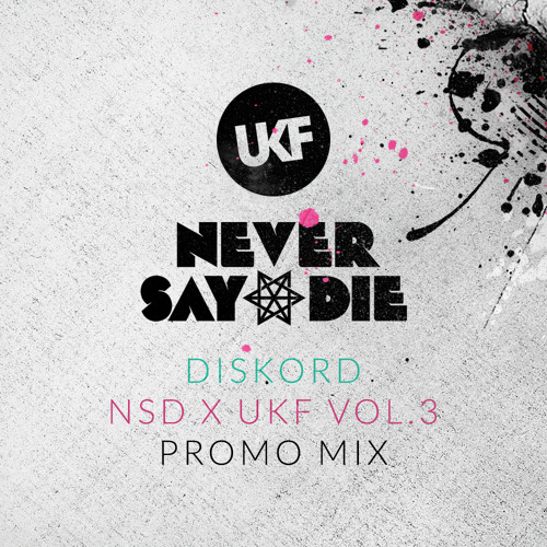 DISKORD - NSD x UKF Vol. 3 Promo Mix [DJZ Exclusive]