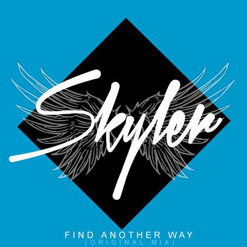 Skyler - Find Another Way (Original Mix)
