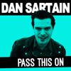 Dan Sartain - Pass This On