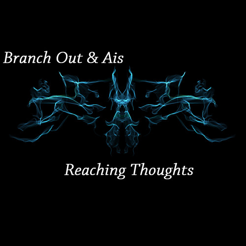 Branch Out & Ais - Reaching Thoughts (Radio Mix)