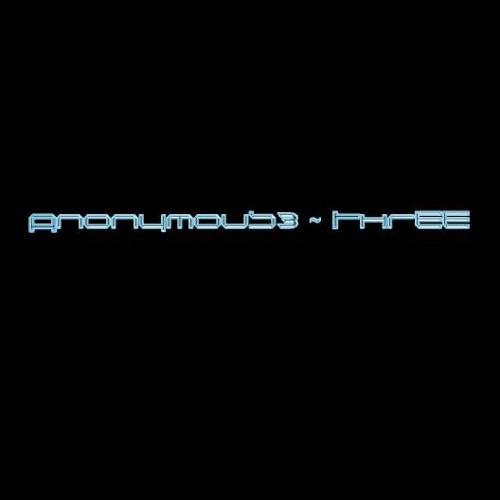 Anonymous3 ~ Three
