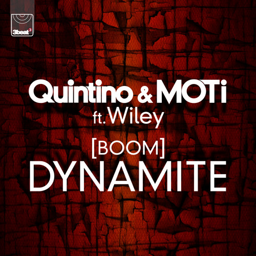Quintino & Moti ft. Taylr Renee & Wiley - Dynamite (Boom)