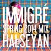 Download ☆ HALSEYAN ☆ Immigré Spring 2014 Mix Mp3