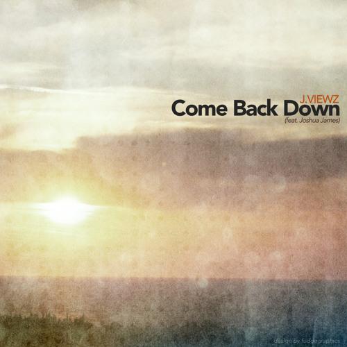Come Back Down (ft. Joshua James)