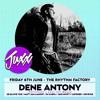 Dene Antony Juxx Podcast: Friday 6th June 2014 @ The Rhythm Factory London