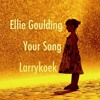 Ellie Goulding - Your Song (LarryKoek Remix)
