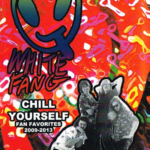 White Fang - Chill Yourself