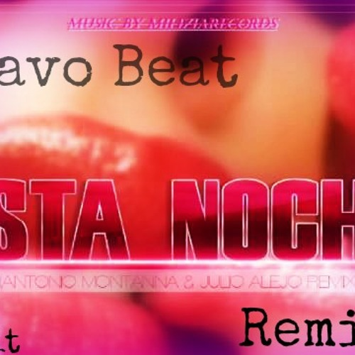 Esta Noche Antonio Montana &Chela Rivas -Javo Beat (Bass Remix )