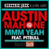 Austin Mahone Feat. Pitbull - Mmm Yeah - Electrojack JS Remix