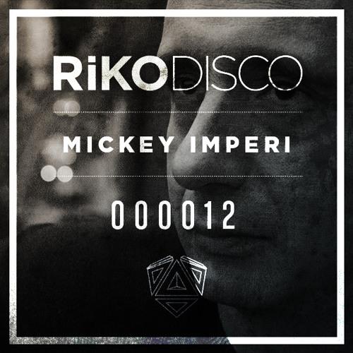 RIKODISCO Podcast 00012 - Mickey Imperi